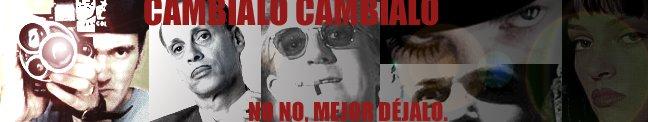 CAMBIALO CAMBIALO!