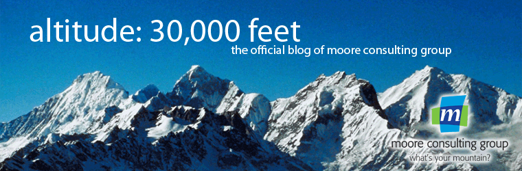 altitude: 30,000 | the official blog of moore consulting group