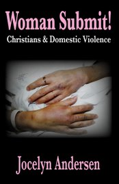 Woman Submit: Christians & Domestic Violence