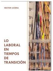 LO LABORAL EN TIEMPOS DE TRANSICION