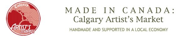 MADE IN CANADA : Calgary Artist's Market