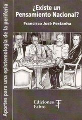 ¿Existe un Pensamiento Nacional? de Francisco José Pestanha
