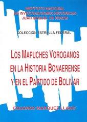 Los Mapuches Voroganos en la Historia Bonaerense y en el Partido de Bolívar