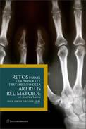 Retos para el Diagnóstico y Tratamiento de la Artritis Reumatoide en América Latina. 2006