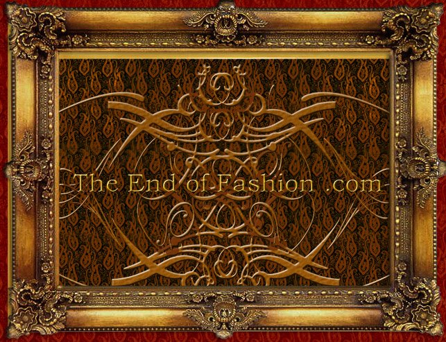 *******THE END OF FASHION*****