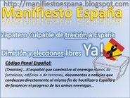 """""""Zapatero Culpable de traición a España. Dimisión y elecciones libres Ya""""."""