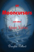 OF Mooncursers and other Spun Yarns