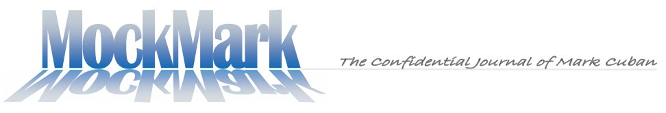 MockMark - The Confidential Journal Of Mark Cuban