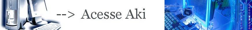 <<< Acesse Aki >>>