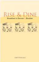 Joey's Other Food Book, Rise & Dine: Breakfast in Denver & Boulder