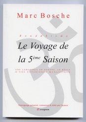 LE VOYAGE DE LA 5ème SAISON