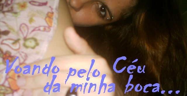 PeLo CéU da MinHa BoCa