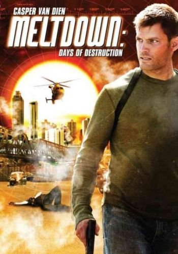 MELTDOWN: DAYS OF DESTRUCTION (2006)