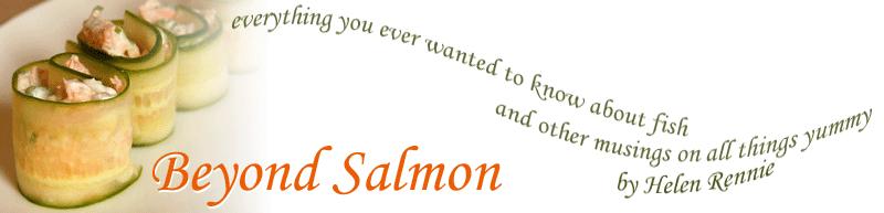 Beyond Salmon
