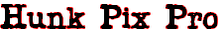 Hunk Pix Pro