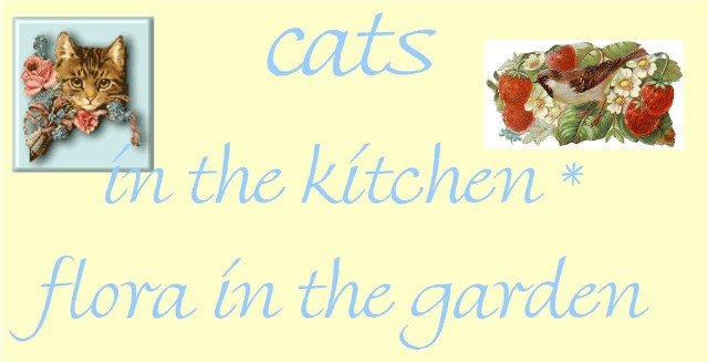 Cats in the Kitchen, Flora in the Garden