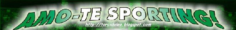 TORCIDA LEO(renato santiago) - SPORTING