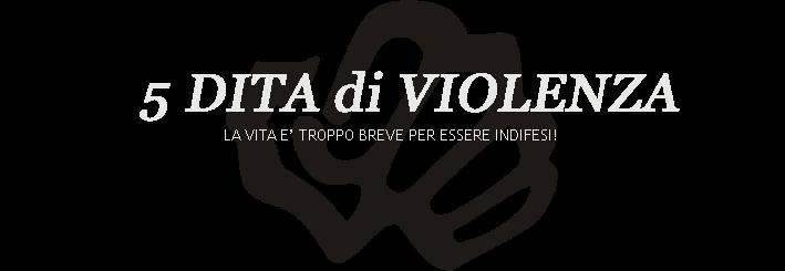 5 Dita di Violenza