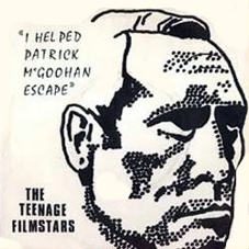 Teenage Filmstars-I Helped Patrick M'Goohan Escape