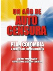 PLAN COLOMBIA Y MEDIOS DE COMUNICACIÓN, UN AÑO DE AUTOCENSURA