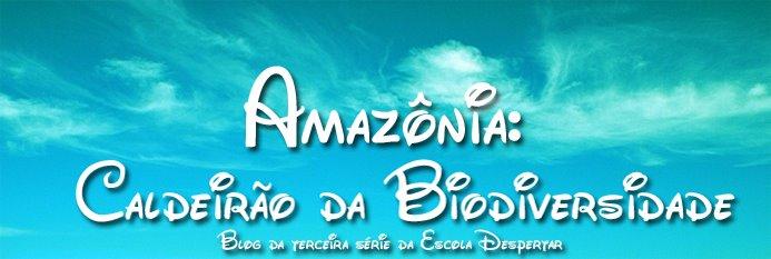 ●●●●● Amazônia: Caldeirão da Biodiversidade ●●●●●
