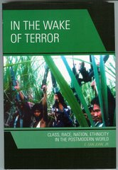 IN THE WAKE OF TERROR: Class, Race, Nation, Ethnicity in the Postmodern World
