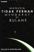 Manusia Tidak Pernah Mendarat di Bulan!