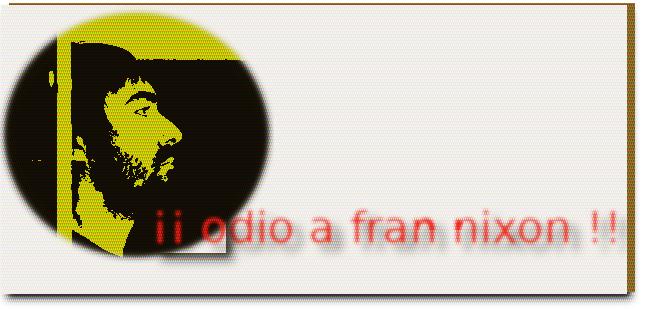 Odio a Fran Nixon