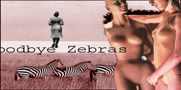 Goodbye Zebras