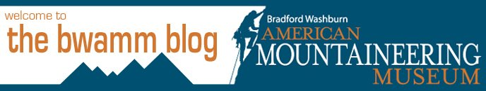 The Blog of the Bradford Washburn American Mountaineering Museum