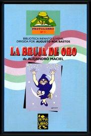 """""""La Bruja de oro"""", Servilibro, 2003"""