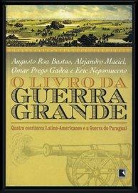 """""""O Livro da Guerra Grande"""", Record, Rio Janeiro, 2003."""
