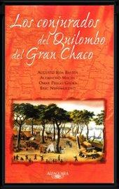"""""""Los conjurados del Quilombo del Gran Chaco"""", Alfaguara, 2001."""