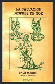 """""""La salvación después de Noé"""" Buenos Aires, Editorial Ocruxaves, 1989."""