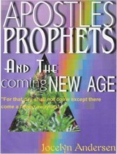Apostles Prophets and the Coming NEW AGE