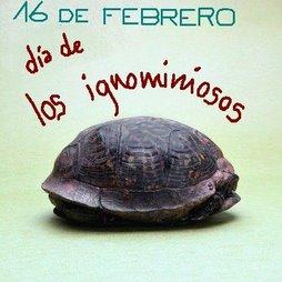 16 de febrero, día de los ignominiosos