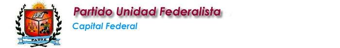 PAUFE  Partido Unidad Federalista - Capital Federal