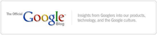 The Official Google Blog - Insights from Googlers into our products, technology and the Google culture