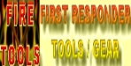 FIRST RESPONDER TOOLS AND EQUIPMENT