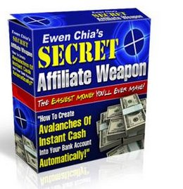 "Ewen Chia""s Secret Affiliate Weapon"
