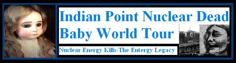 Entergy&#39;s Indian Point Dead Baby World Tour
