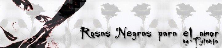 Rosas Negras para el Amor...