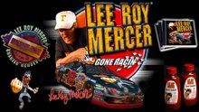 LEE ROY MERCER® GONE RACIN'