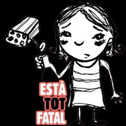 Està Tot Fatal