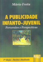 A Publicidade Infanto-Juvenil - Perverses e Perspectivas