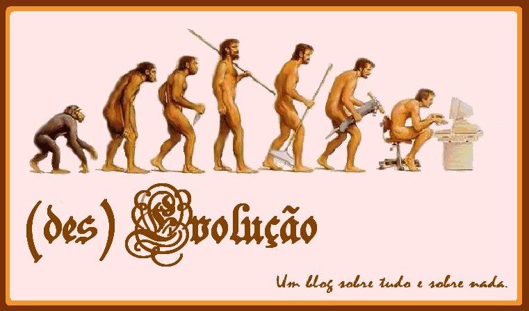 (des) evolução