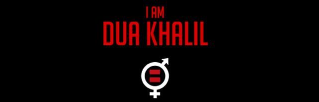 """""""I am Dua Khalil"""""""