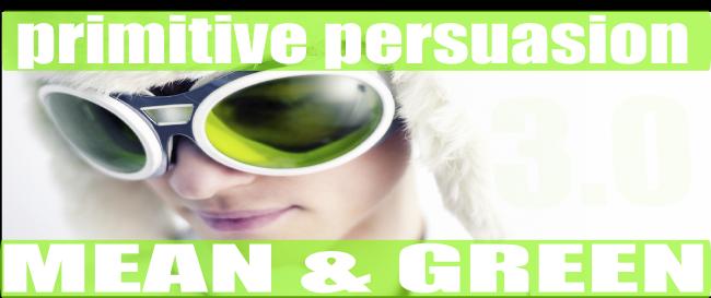 Primitive Persuasion