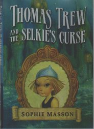 Thomas Trew and the Selkie&#39;s Curse