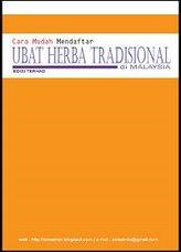 Buku CARA MUDAH MENDAFTAR UBAT HERBA TRADISIONAL DI MALAYSIA